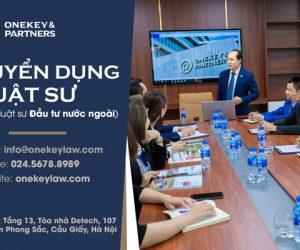 Onekey & Partners tuyển dụng vị trí Luật sư lĩnh vực Đầu tư nước ngoài
