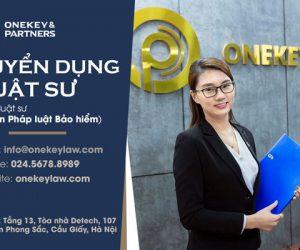 Onekey & Partners tuyển dụng vị trí Luật sư tư vấn pháp luật Bảo hiểm