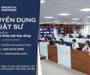 Onekey & Partners tuyển dụng vị trí Luật sư tư vấn pháp luật Hợp đồng